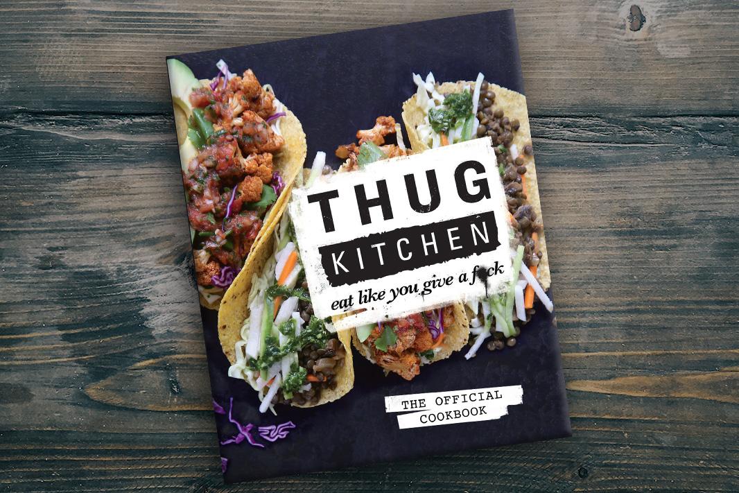 Thug Kitchen: A Fun Way to Eat Clean | PureFormulas